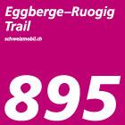 Eggberge–Ruogig Trail