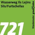 Wasserweg «Ils Lejins» Sils/Furtschellas